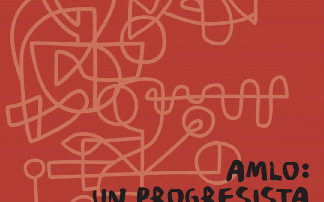 AMLO: Un progresista remiso